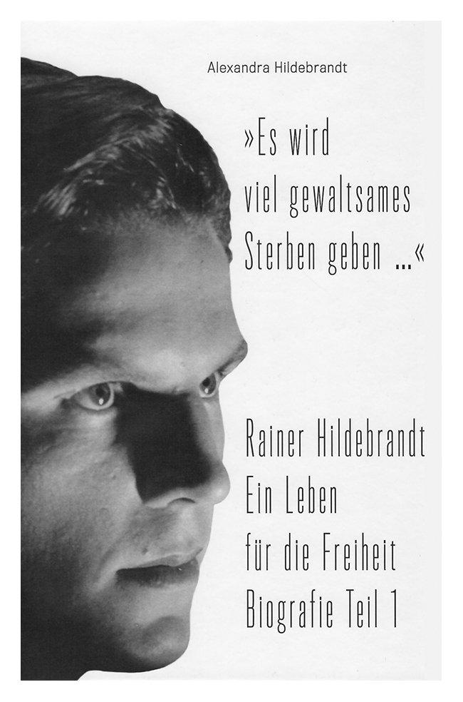 Ein Leben für die Freiheit. Rainer Hildebrandt Biografie 1. Teil